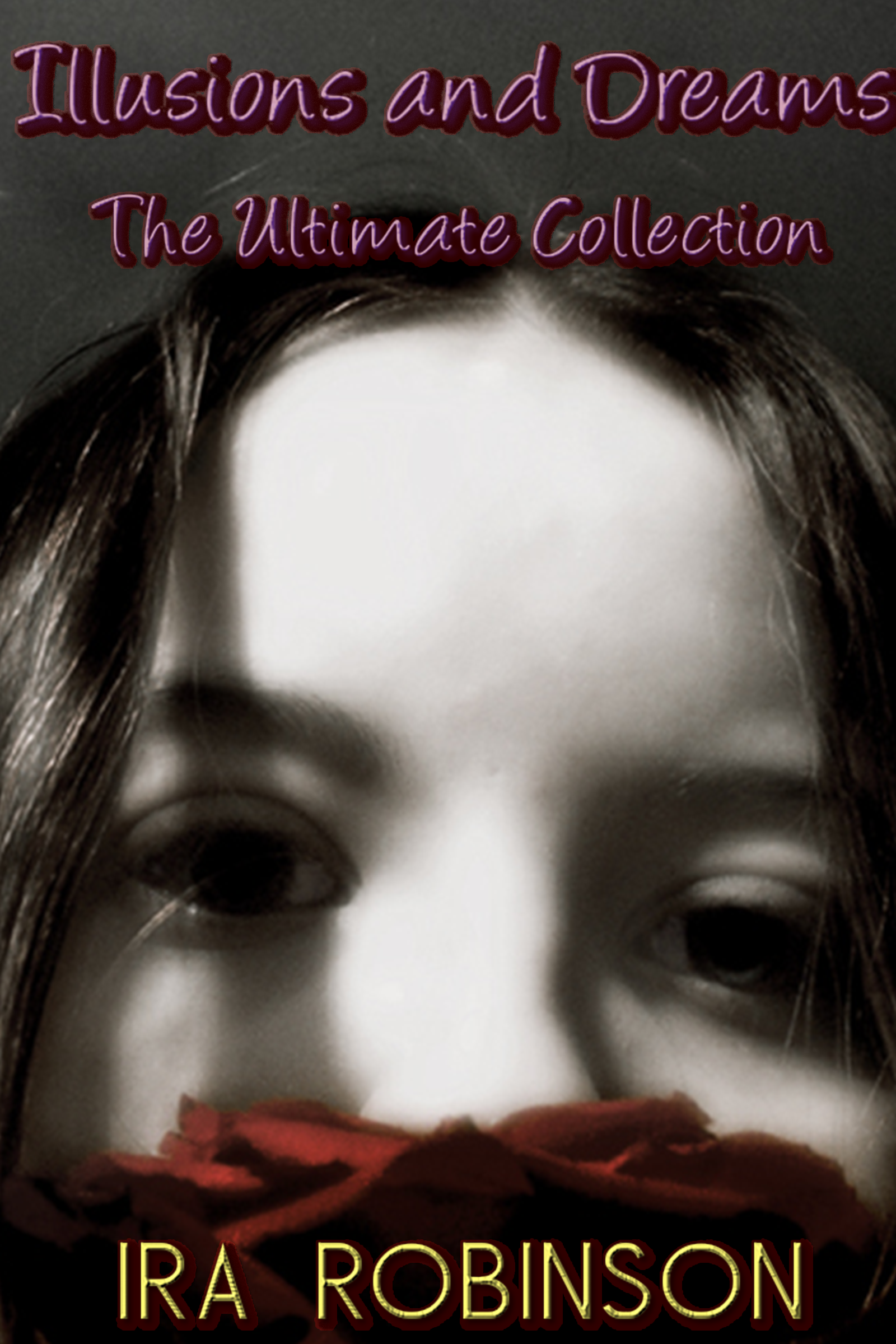 Illusions and Dreams - The Ultimate Collection